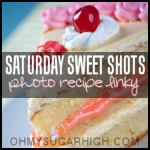 Saturday Sweet Shots Photo Recipe Linky #1