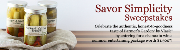 Savor Simplicity Sweepstakes from Farmers Garden by Vlasic